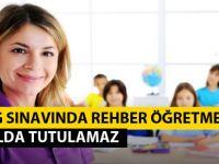 TEOG Sınavında Rehber Öğretmenler Okulda Tutulamaz