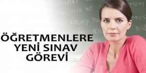 Öğretmenlere Yeni Sınav Görevi