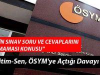 Türk Eğitim-Sen, ÖSYM'ye Açtığı Davayı Kazandı