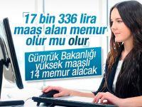 17 bin lira maaşla çalışacak memur aranıyor