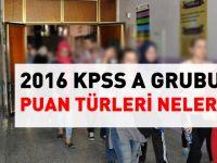 2016 KPSS A Grubu puan türleri nelerdir?