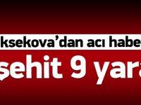 Yüksekova'dan son haberler 3 şehit 9 yaralı var