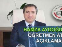Hamza Aydoğdu'dan Öğretmen Atama Açıklaması