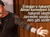 Erdoğan'a hakaret eden komedyeni eleştirdi