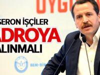Ali Yalçın: Taşeron İşçiler Kadroya Alınmalı