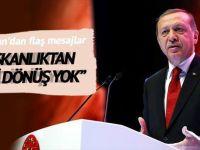 Erdoğan; Bu yoldan geri dönüş yok