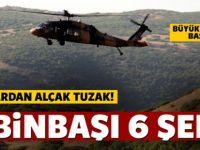 PKK'dan alçak tuzak! 6 şehit