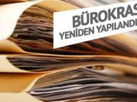 Bürokrasi yeniden yapılandırılacak