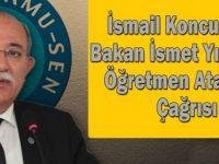 İsmail Koncuk'tan Bakan İsmet Yılmaz'a Öğretmen Ataması Çağrısı