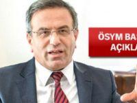 ÖSYM Başkanı: Sınava ehliyetle gelmeyin