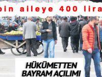 Hükümet, bayramda 10 bin aileye 400 lira verecek