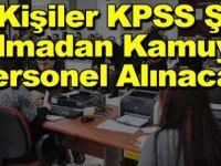 Kimler KPSS şartı aranmadan işçi olabilir?