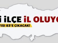 Türkiye'nin İl Sayısını 83'e Çıkıyor