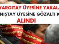 140 Yargıtay üyesine yakalama, 38 Danıştay üyesine gözaltı kararı alındı