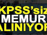 KPSS'siz Memur Alınacak! İşte Şartlar