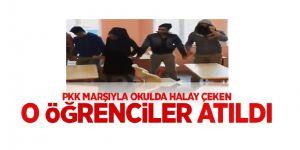 PKK marşında halay çeken öğrenciler okuldan atıldı