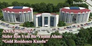 Antalya'da Sizler İçin Yeni Bir Yaşam Alanı: Gold Residence Kundu