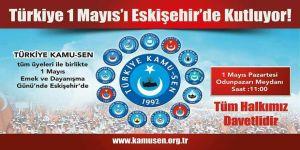 Türkiye Kamu-Sen'den 1 Mayıs Daveti: Eskişehir-Odunpazarı