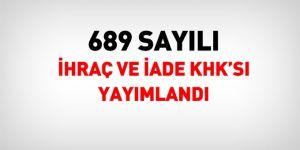 689 sayılı ihraç ve iade KHK'sı yayımlandı
