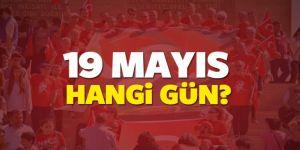 19 Mayıs hangi güne denk geliyor? Okullar tatil olacak mı?