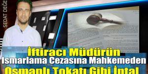 İftiracı Müdürün Ismarlama Cezasına Mahkemeden Osmanlı Tokatı Gibi İptal