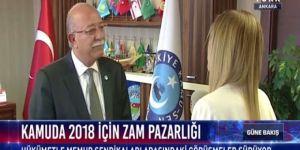 Kamuda Zam Pazarlığı Devam Ediyor - Koncuk'tan Haber Türk'e Açıklamalar