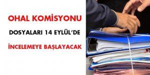 OHAL Komisyonu 14 Eylül'de dosyaları inceleyecek