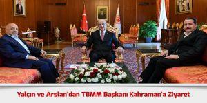 Ali Yalçın ve Mahmut Arslan'dan TBMM Başkanı Kahraman'a Ziyaret