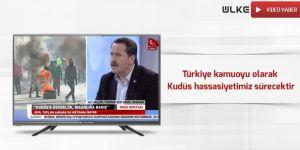 Türkiye kamuoyu olarak Kudüs hassasiyetimiz sürecektir