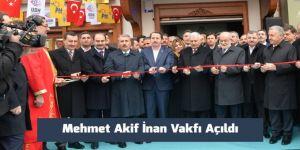 Ak Parti, SP ve BBP; Mehmet Akif İnan Vakfı Açılışında Buluştu