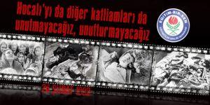 #HocalıKatliamı da diğer katliamları da unutmayacağız, unutturmayacağız
