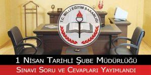 MEB Şube Müdürlüğü Sınavı Soru ve Cevapları Yayımlandı