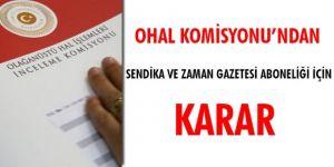 OHAL Komisyonu sendika ve zaman gazetesi aboneliği kararı