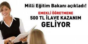 Emekli öğretmene 500 Lira ilave kazanım geliyor...