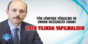 YÖK Görevde Yükselme Sınavı 2018 Yılında Yapılmalıdır
