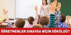 Yeni öğretmenler sınavda niçin döküldü?