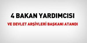 4 Bakan Yardımcısı, 1 Devlet Arşivleri Başkanı Atandı