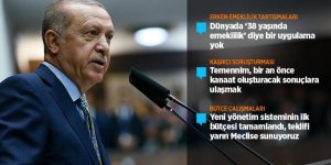 Erdoğan: Erken emekliliği kabul etmiyoruz