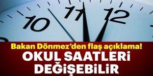 Bakan Dönmez'den flaş okul saati açıklaması!