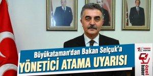 MHP Genel Sekreteri Büyükataman'dan MEB 'e Yönetici Atama Uyarısı