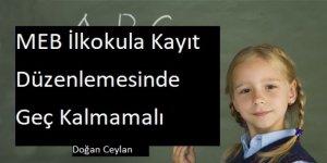 MEB İlkokula Kayıt Düzenlemesinde Geç Kalmamalı