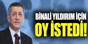 Milli Eğitim Bakanı Selçuk, Yıldırım İçin Oy İstedi