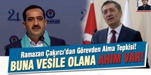 Ramazan Çakırcı'dan Görevden Alma Tepkisi: Milim Geri Adım Atmadık!
