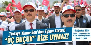 Türkiye Kamu-Sen'den Eylem Kararı: Üç Buçuk Bize Uymaz!