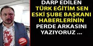 Darp Edilen Türk Eğitim Sen Eski Şube Başkanı Haberlerinin Deşifresi