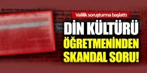 Öğretmenden Sınavda Skandal Soru - Soruşturma Başlatıldı!