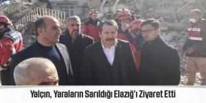 Ali Yalçın, Yaraların Sarıldığı Elazığ'ı Ziyaret Etti