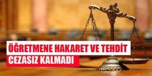 Öğretmene Tehdit ve Hakarete Mahkemeden Flaş Ceza!