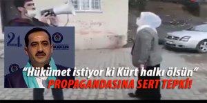"""""""Hükümet istiyor ki Kürt halkı ölsün"""" Propagandasına Sert Tepki!"""