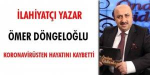 İlahiyatçı Ömer Döngeloğlu virüsten hayatını kaybetti